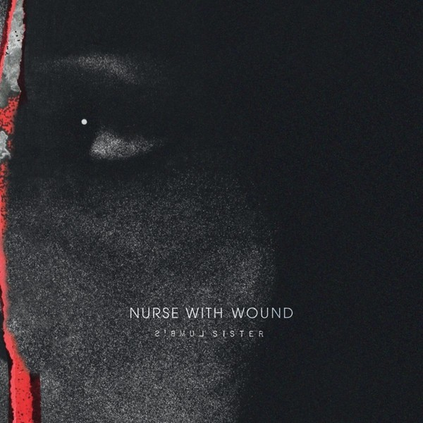 Nurse With Wound - Lumb's Sister - CD