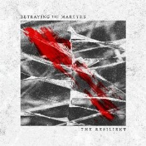 Betraying The Martyrs - The Resilient - CD