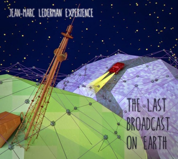 Jean-Marc Lederman Experience - The Last Broadcast On Earth - CD