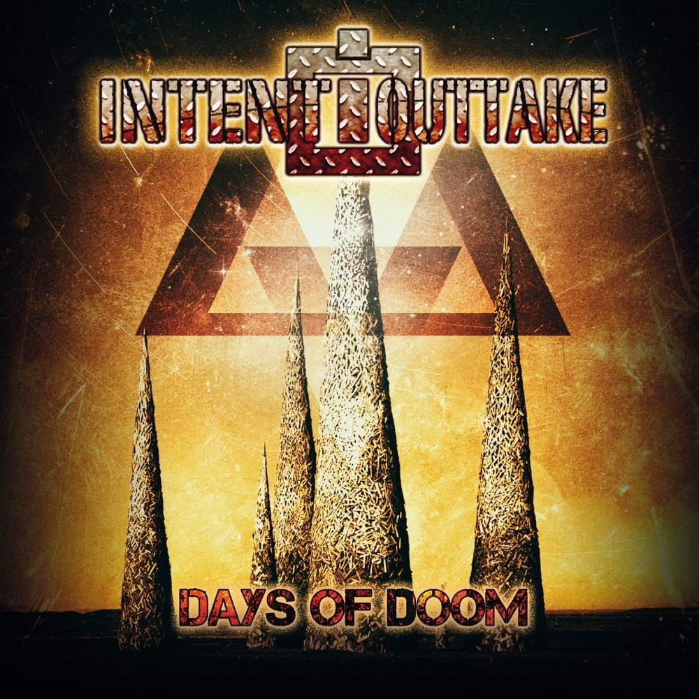 Intent:Outtake - Days Of Doom (2nd Version) - CD