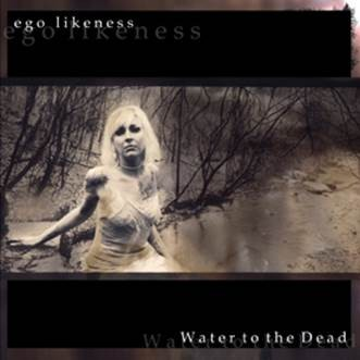 Ego Likeness - Water to the Dead [expanded] - CD