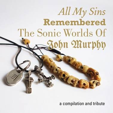 V.A. - All my Sins remembered [The sonic Worlds of John Murphy] - 3CD