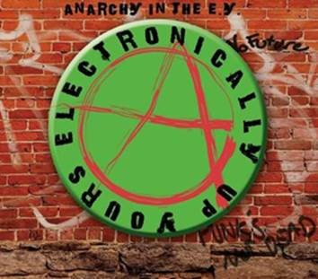 V.A. - Anarchy in the E.Y. – Eletronically Up Yours - CD