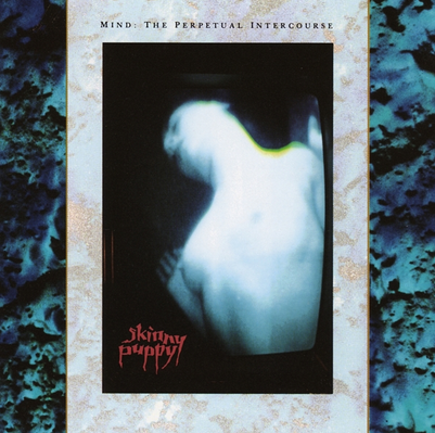 Skinny Puppy - Mind:The Perpetual Intercourse - LP