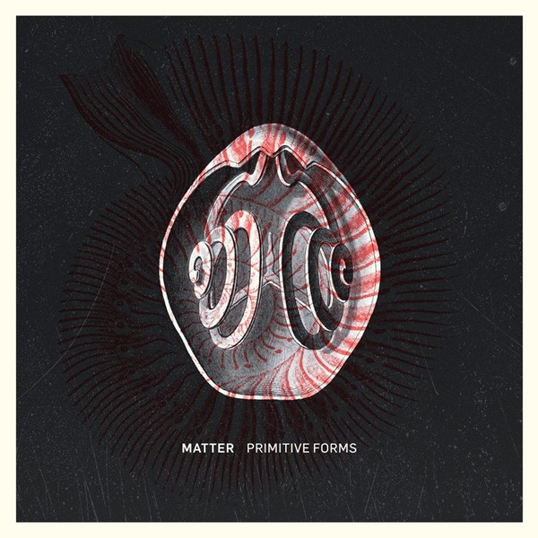 Matter - Primitive Forms - CD