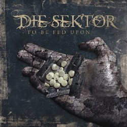 Die Sektor - To be fed upon - CD