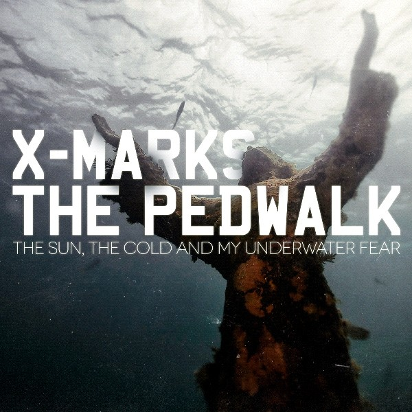 X Marks The Pedwalk - The sun, the cold and my underwater fear - CD