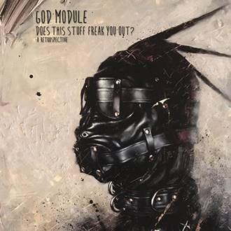 God Module - Does this Stuff freak you out? (A Retrospective) - 2CD