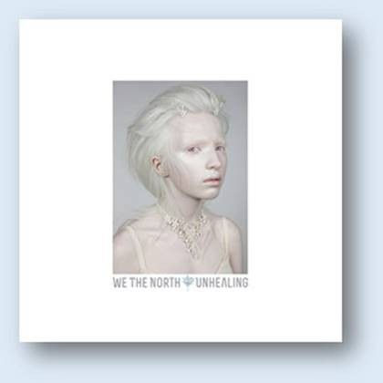 We The North - Unhealing - CD