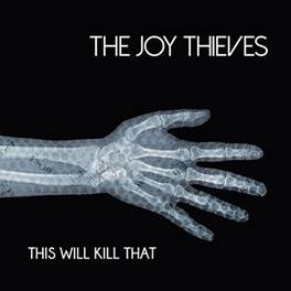 The Joy Thieves - This will kill that - CD