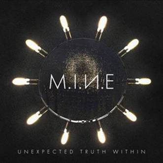 M.I.N.E - Unexpected Truth Within - CD