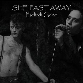 She Past Away - Belirdi Gece - LP