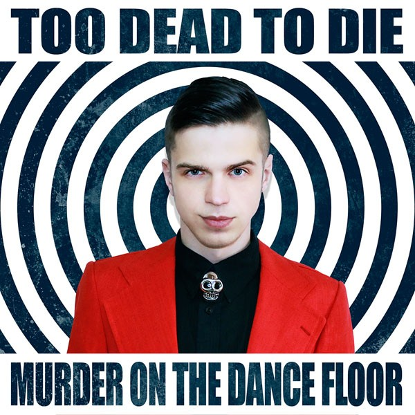 Too Dead To Die - Murder On The Dance Floor - CD