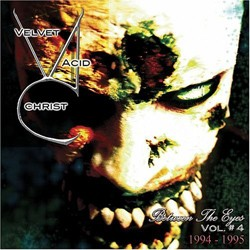 Velvet Acid Christ - Between The Eyes Vol. 4 - CD