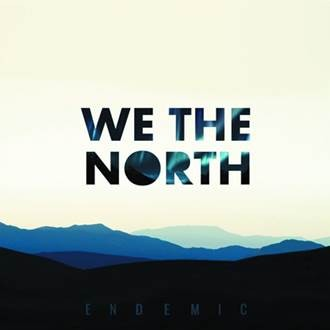 We The North - Endemic - MCD