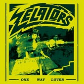 Zelators - One Way Lover - Single/Vinyl