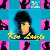 Ken Laszlo - Greatest Hits & Remixes - 2CD