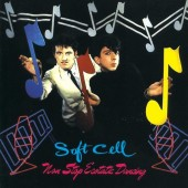 Soft Cell - Non Stop Ecstatic Dancing - LP