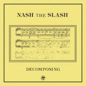 Nash The Slash - Decomposing (Limited Yellow Vinyl) - LP