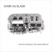 Nash The Slash - And You Thought You Were Normal (Limited Splatter Vinyl) - 2LP