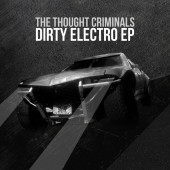 Thought Criminals - Dirty Electro - CD