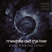Mentallo & The Fixer - Music from the Eather - 2CD