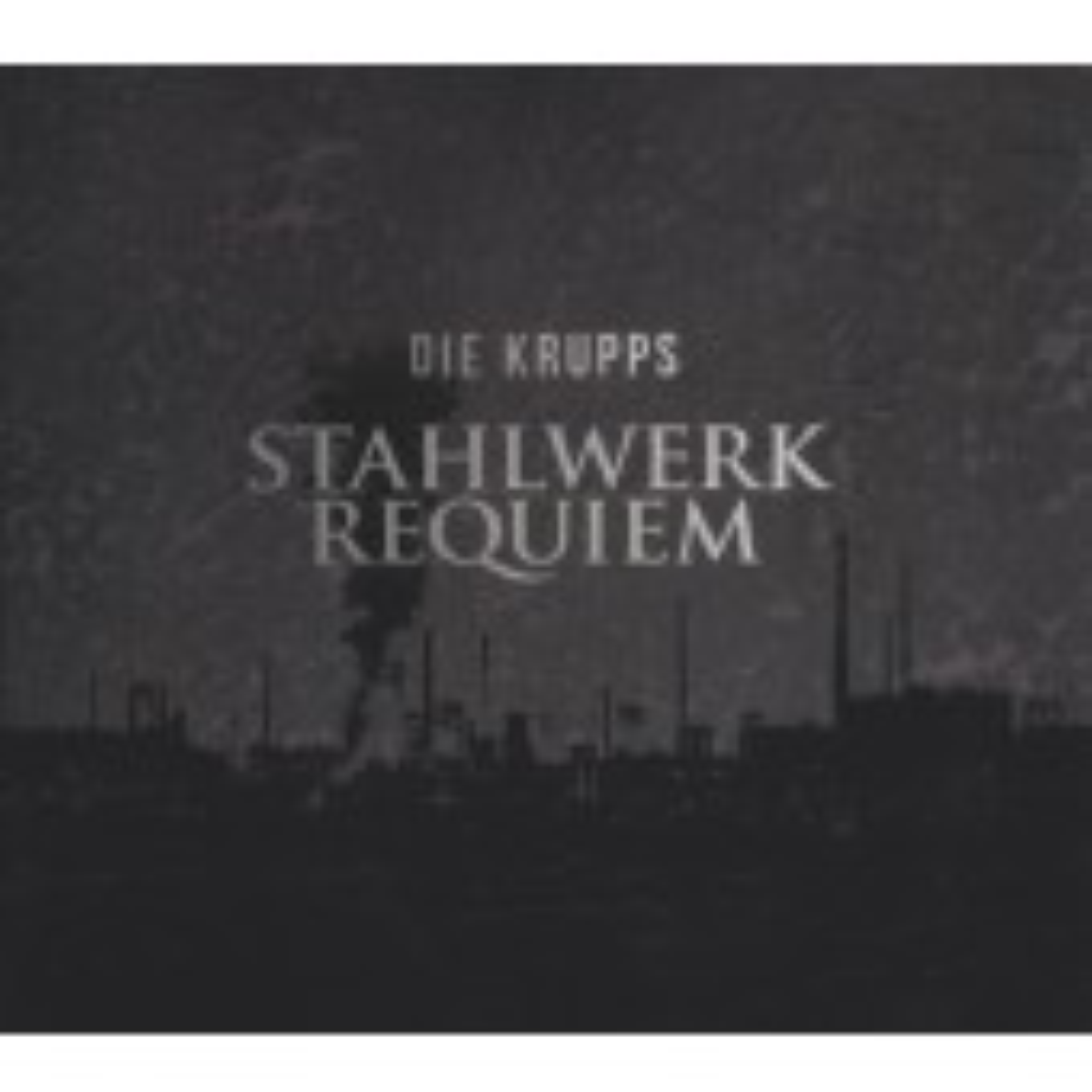 Die Krupps - Stahlwerkrequiem - CD