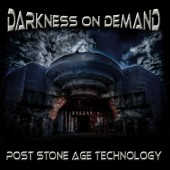 Darkness On Demand - Post Stone Age Technology - CD