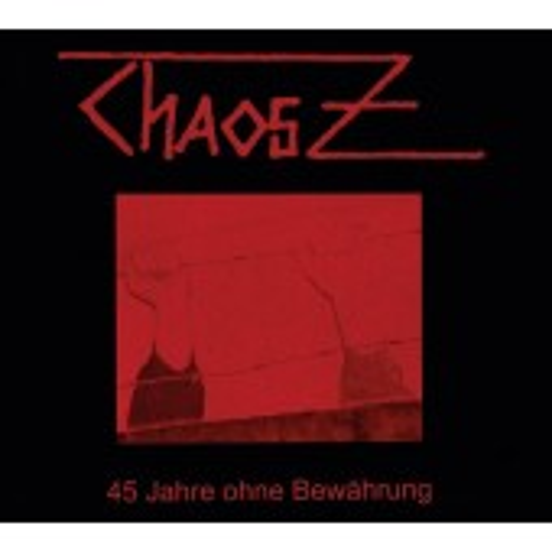 Chaos Z - 45 Jahre ohne Bewährung (Limited Edition) - CD