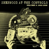 Adrian Sherwood - Sherwood At The Controls Vol.2: 1985-1990 - CD
