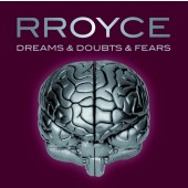 Rroyce - Dreams & Doubts & Fears - CD