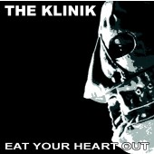 The Klinik - Eat Your Heart Out - CD - DigiPak CD