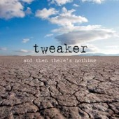 Tweaker - And then theres Nothing - CD
