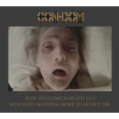 Con-Dom - How Welcome Is Death To I ... - CD