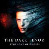 The Dark Tenor - Symphony Of Ghosts - CD