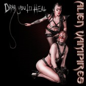 Alien Vampires - Drag You To Hell - CD