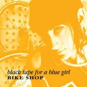 Black Tape For A Blue Girl - Bike Shop (Limited Edition) - MaxiLP