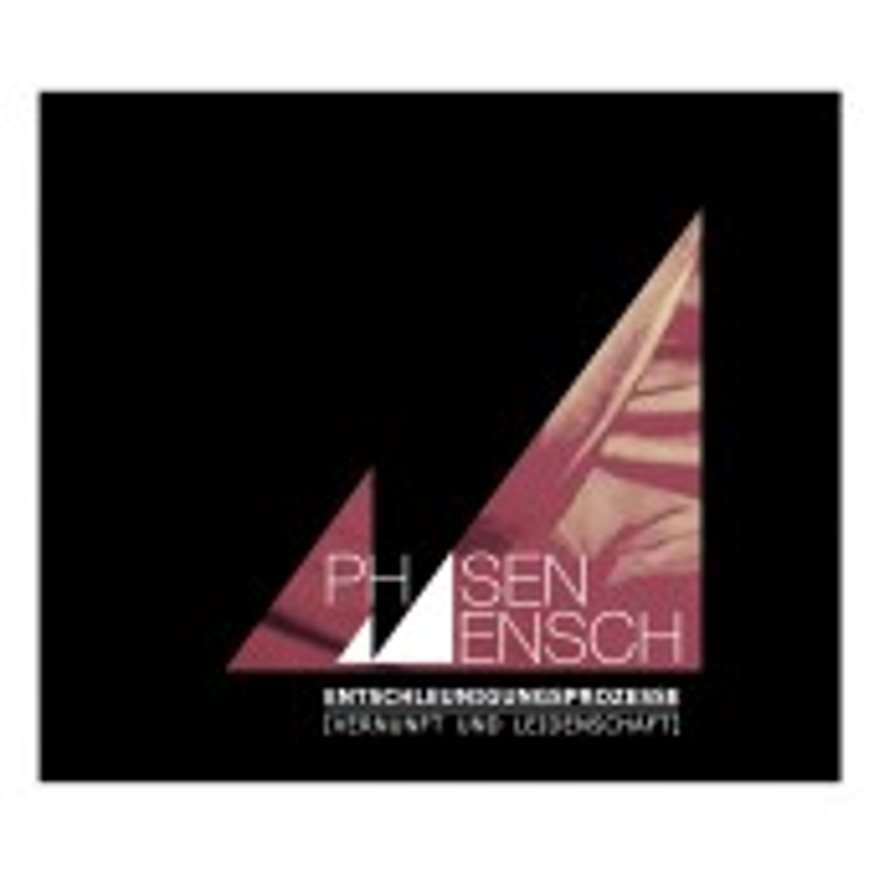 Phasenmensch - Entschleunigungsprozesse (Vernunft und Leidenschaft) - CD