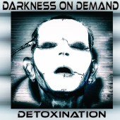 Darkness On Demand - Detoxination - CD