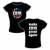 EBM - Make EBM Great Again - Girlie-Shirt