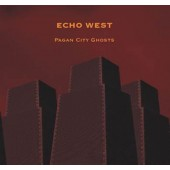 Echo West - Pagan City Ghosts - CD