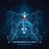 Encephalon - We only love you when you're dead - 2CD