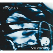 Front 242 - No Comment / Politics Of Pressure - CD