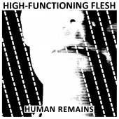 High-Functioning Flesh - Human Remains - 7""