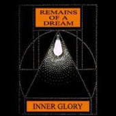 Inner Glory - Remains Of A Dream - CD