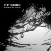 Statiqbloom - Beneath the Whelm - CD