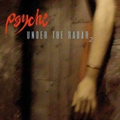 Psyche - Under the Radar 2 (Collection of Rarities) - CD
