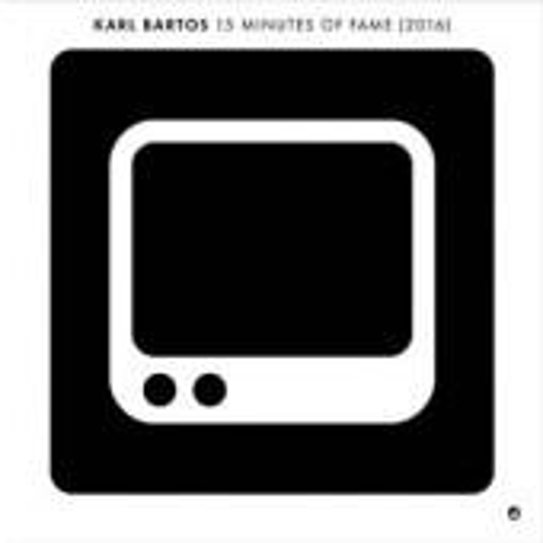 """Karl Bartos - 15 Minutes Of Fame - 7"""""""