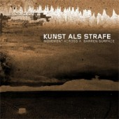 Kunst Als Strafe - Movement across a barren Surface - CD