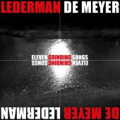 Lederman - De Meyer - Eleven Grinding Songs - CD